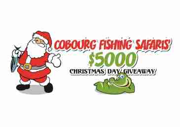 Cobourg Fishing Safaris' $5000 Christmas Day Giveaway